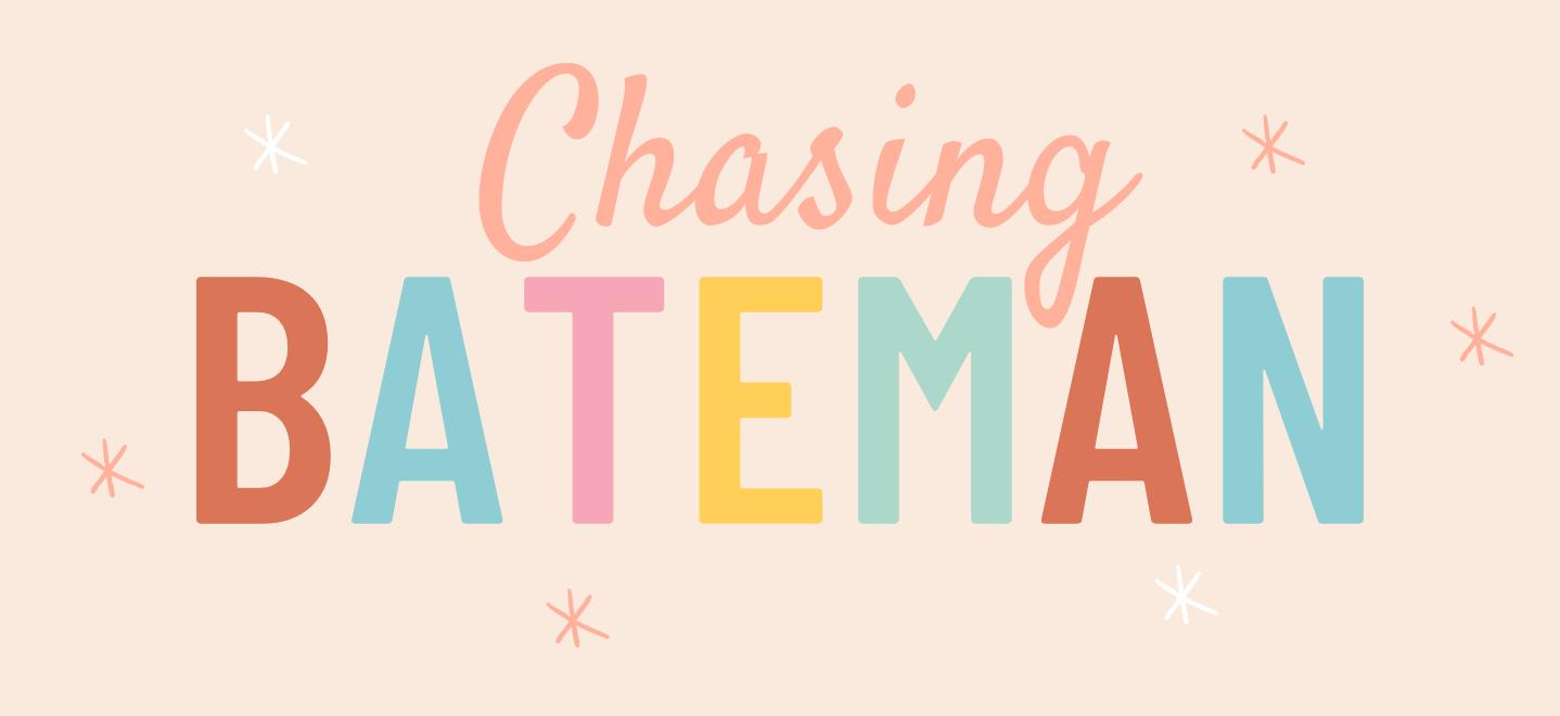 Chasing Bateman